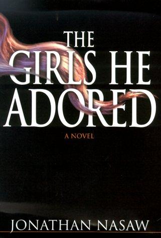 The Girls He Adored: Nasaw, Jonathan