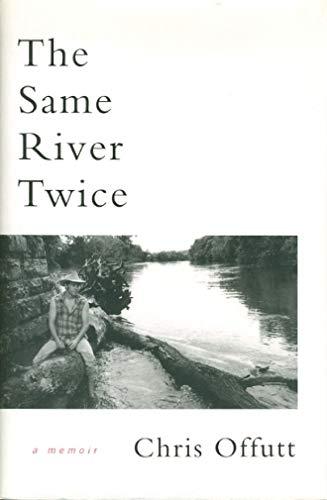 The Same River Twice: Offutt, Chris