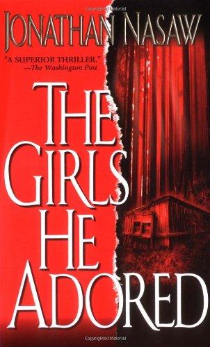The Girls He Adored: Jonathan Nasaw