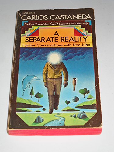 A Separate Reality: Further Conversations with Don: Castaneda, Carlos