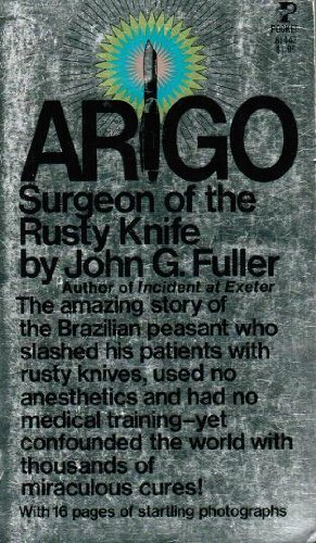 Arigo: Surgeon of the Rusty Knife