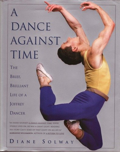 9780671788940: A Dance Against Time/the Brief, Brilliant Life of a Joffrey Dancer
