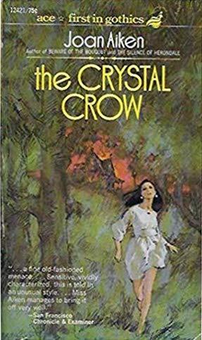 The Crystal Crow by Joan Aiken 1975: Joan Aiken