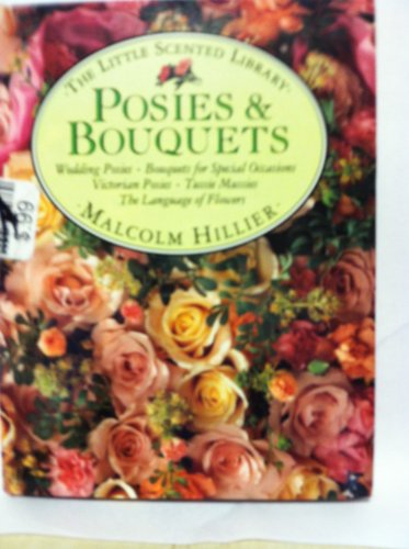 9780671789831: Posies & Bouquets - The Little Scented Library - Wedding Bouquets, Bouquets For Special Occaisions etc.