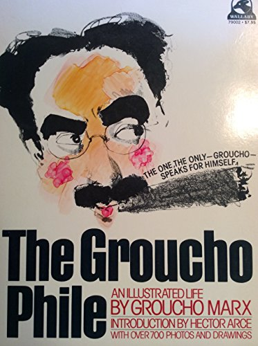 9780671790028: The Groucho Phile : an Illustrated Life / by Groucho Marx ; with an Introd. by Hector Arce ; Designed by Jacques Chazaud