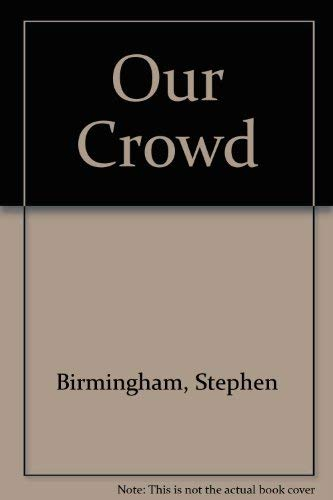 9780671790059: Our Crowd