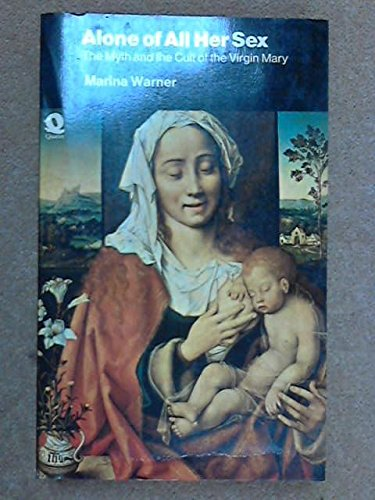 9780671790110: Alone of All Her Sex : The Myth and Cult of the Virgin Mary