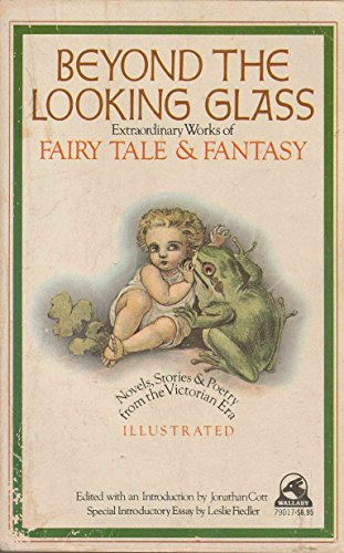 9780671790172: Beyond the Looking Glass : Extraordinary Works of Fairy Tales & Fantasy : Novels, Stories, & Poetry from the Victorian Era