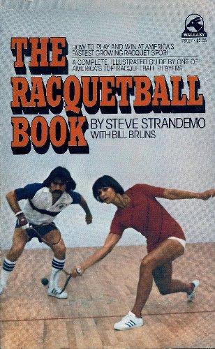 The Racquetball Book: Steve Strandemo, Bill Bruns