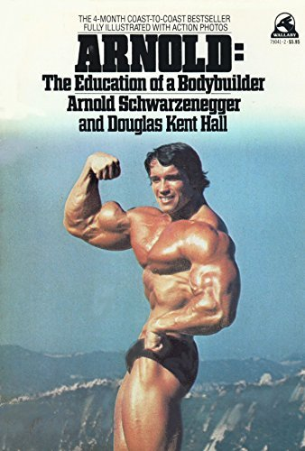 9780671790417: Arnold: The Education of a Bodybuilder: The 4-month coast-to-coast bestseller fully illustrated with action photos.