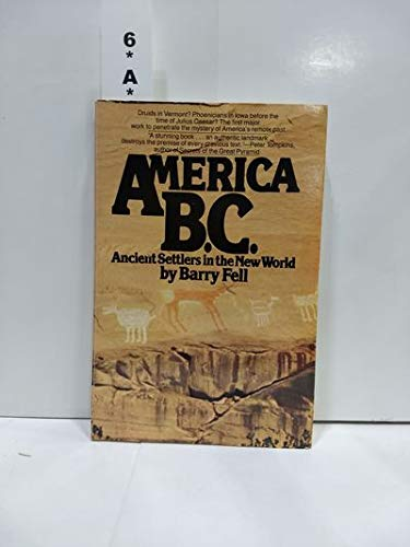 America B.C. : Ancient Settlers in the New World