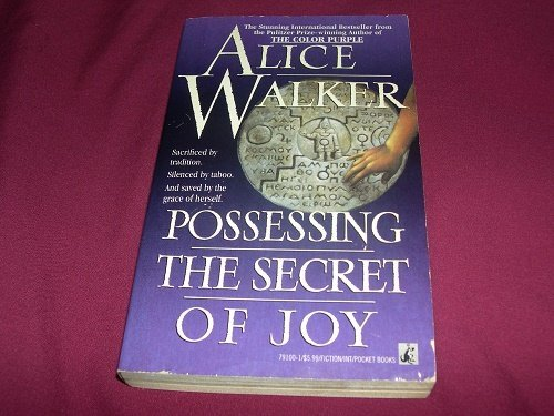 Possessing the Secret of Joy (0671791001) by ALICE WALKER