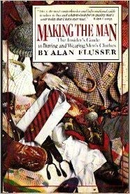 Making the Man: The Insider's Guide to Buying Mens Clothes: Flusser, Allen