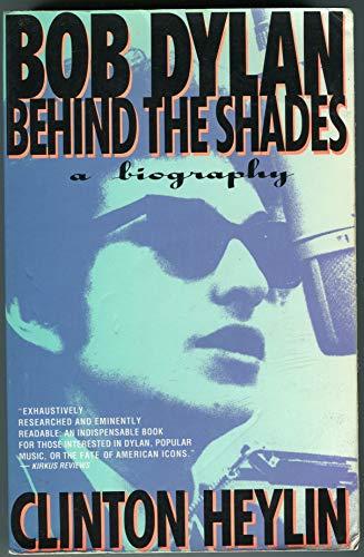 9780671791551: Bob Dylan: Behind the Shades : A Biography