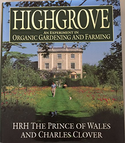 9780671791773: Highgrove: An Experiment in Organic Gardening and Farming