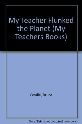 9780671791995: My Teacher Flunked the Planet (My Teacher Is an Alien Series)