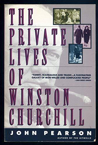 The Private Lives of Winston Churchill: John Pearson
