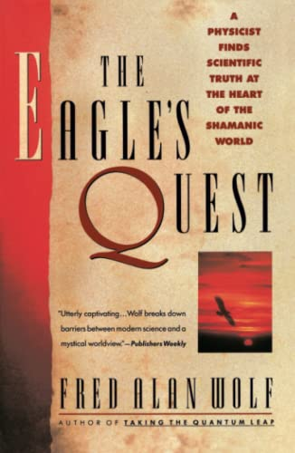 9780671792916: The Eagle's Quest: A Physicist's Search for Truth in the Heart of the Shamanic World