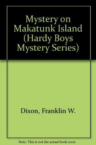 MYSTERY ON MAKATUNK ISLAND (HARDY BOYS 125): Dixon