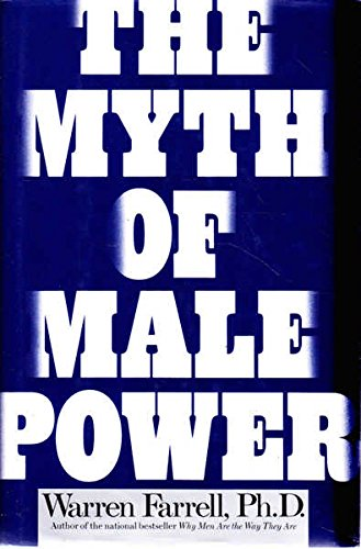 9780671793494: The Myth of Male Power: Why Men Are the Disposable Sex