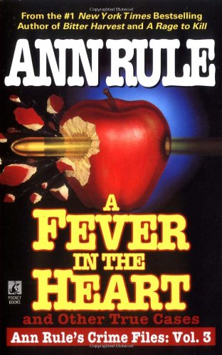 9780671793555: A Fever In The Heart And Other True Cases: Ann Rule's Crime Files, Volume III