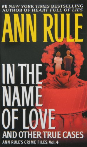 9780671793562: In the Name of Love: And Other True Cases (Ann Rule's Crime Files)