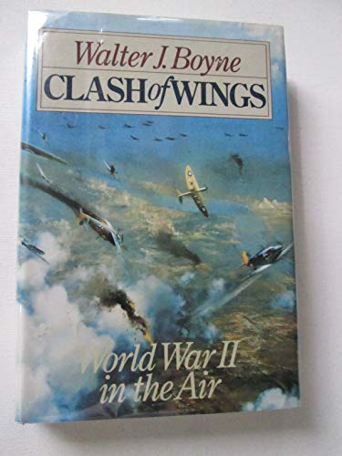 Clash of Wings, World War II in the Air (Inscribed By Author)