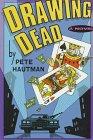 DRAWING DEAD.: Hautman, Pete.