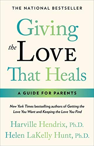 9780671793999: Giving the Love That Heals: A Guide for Parents