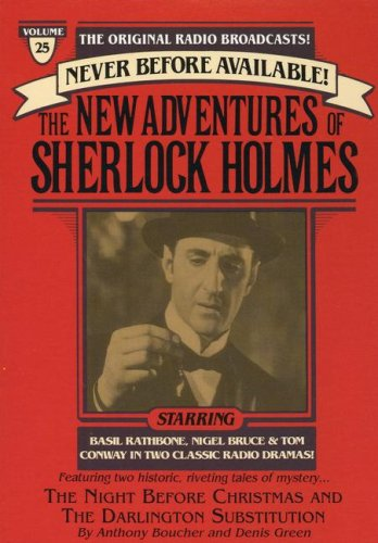 The New Adventures of Sherlock Holmes. The Night Before Christmas (12/24/45) and The Darlington S...