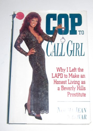 9780671794255: Cop to Call Girl: Why I Left the LAPD to Make an Honest Living As a Beverly Hills Prostitute