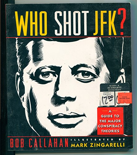 WHO SHOT JFK ? : A GUIDE TO THE MAJOR CONSPIRACY THEORIES