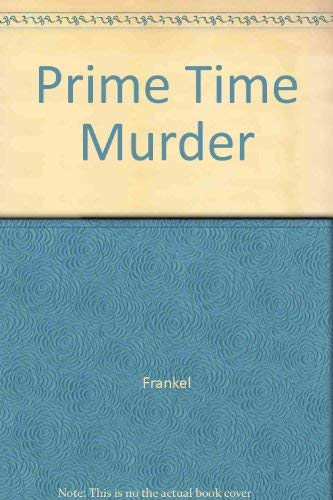 Prime Time for Murder (0671795198) by Valerie Frankel