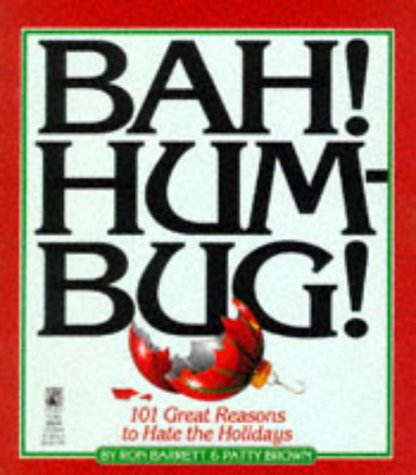 9780671796006: Bah Hum Bug: 101 Reasons to Hate the Holidays: Bah Hum Bug: 101 Reasons to Hate the Holidays