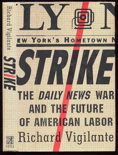 9780671796310: Strike: The Daily News War and the Future of American Labor