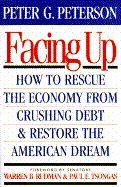 9780671796426: Facing Up: How to Rescue the Economy from Crushing Debt and Restore the American Dream