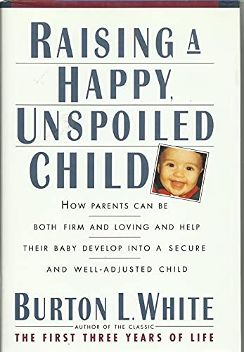 9780671796617: Raising a Happy, Unspoiled Child