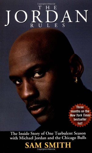 9780671796662: The Jordan Rules: The Inside Story of a Turbulent Season with Michael Jordan and the Chicago Bulls