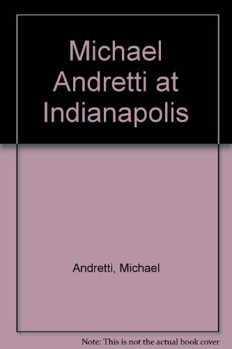 9780671796747: Michael Andretti at Indianapolis (Paperback)