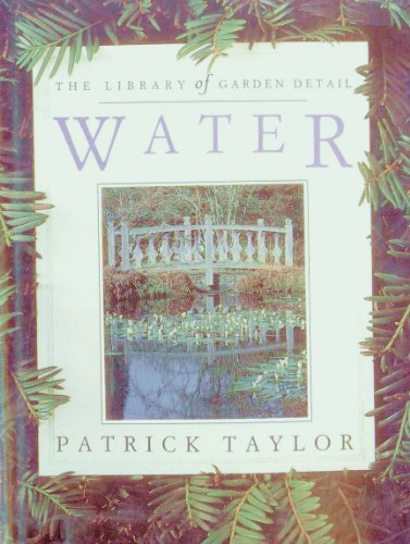 Water (Library of Garden Detail) (0671796909) by Taylor, Patrick