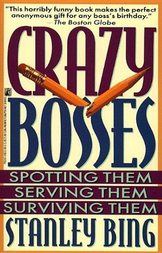 9780671796921: Crazy Bosses: Spotting Them, Serving Them, Surviving Them