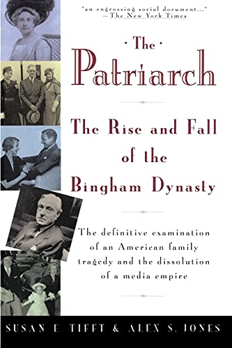 The Patriarch: The Rise and Fall of the Bingham Dynasty: Tifft, Susan; Jones, Alex S.