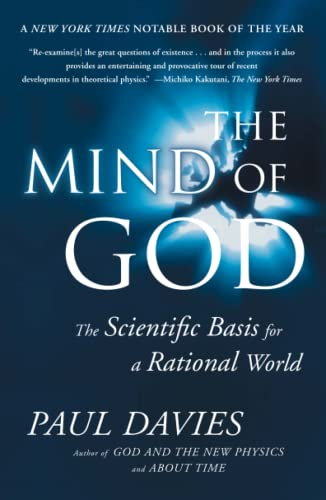 The Mind of God: The Scientific Basis for a Rational World: Paul Davies