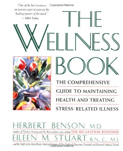 9780671797508: The Wellness Book: The Comprehensive Guide to Maintaining Health and Treating Stress-Related Illness