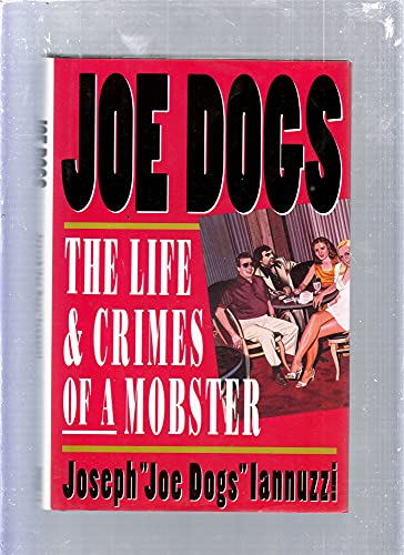 9780671797522: Joe Dogs: The Life & Crimes of a Mobster