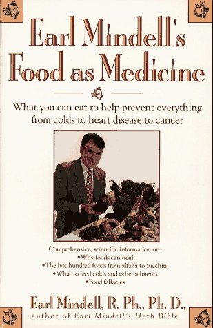 9780671797553: Earl Mindell's Food As Medicine: What You Can Eat to Help Prevent Everything from Colds to Heart Disease to Cancer
