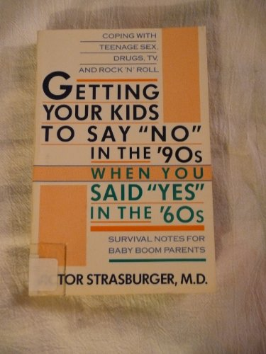 """Getting Your Kids to Say """"No"""" in the 90's When You Said """"Yes"""" in the 60&#..."""