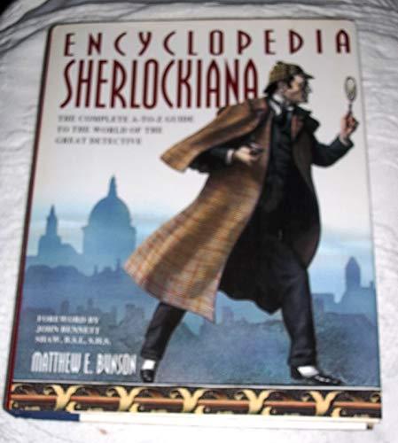 Encyclopedia Sherlockiana : The Complete A-to-Z Guide: Bunson, Matthew E.;