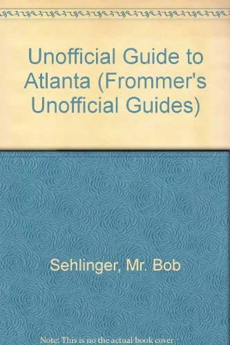 9780671798307: The Unofficial Guide to Atlanta (Frommer's Unofficial Guides)