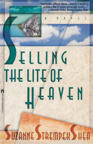 Selling the Lite of Heaven: Shea, Suzanne Strempek